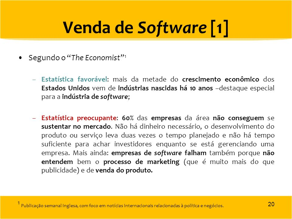 Venda de Software [1] Segundo o The Economist 1.